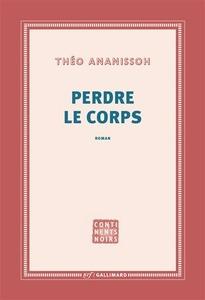Couverture Perdre le corps  #Roman #Style #Romantique #Séduction #Amour #Femme #Sensualité #Contrat #Liaison #Afrique #Togo #Corruption #Capitale #Brousse