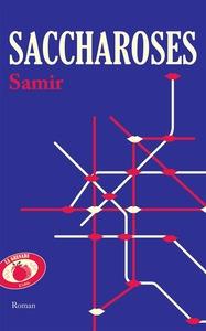 Couverture roman Saccharoses #Nouvelles #Récits #Flow #Style #Amour #Société #Consommation #Nostalgie #Subversif #Poèmes #PopCulture #Films #Drogues #Suicide
