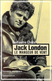 couverture Broché Flammarion éditions biographie Jack London :  le mangeur de vent par guillaume cherelspirituel