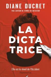Couverture La Dictatrice Diane Ducret  #Roman #Anticipation #Dystopie #Politique #Fiction #Féminisme #Révolution #Social #Folie #Horreur #Compassion par guillaume cherel