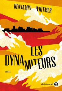 Couverture roman Les dynamiteurs  #RomanNoir #Thriller #Polar #Misère #Orphelins #Survie #Mafia #Violence #Drogue #Western #NatureWriting