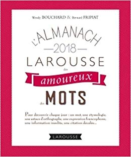 Couverture L'almanach des Amoureux des mots Chronique littérature français dictionnaire langage expression guillaume cherel