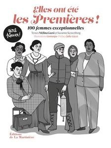 Couverture Elles ont été les premières! 100 femmes exceptionnelles  #DroitsDesFemmes #Inspiratrices #Portraits #Histoire #Lutte #Liberté #Égalité #Fraternité #Statistiques #21èmeSiècle #Humanité