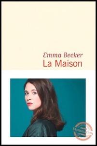 Couverture La Maison Emma Becker #Récit #Roman #JournalIntime #Amour #Fiction #RelationsHumaines #Sensualité #Alcool #Tolérance #Compassion #Sexualité #Femmes #MaisonClose #Prostitution #Berlin guillaume cherel