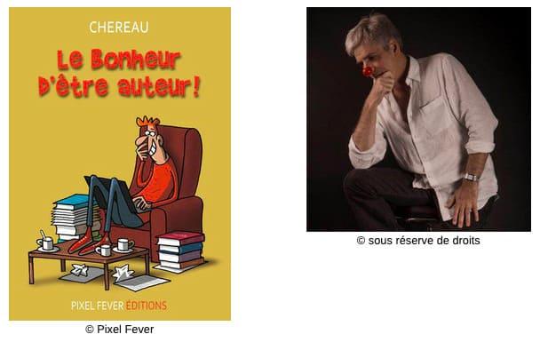 Couverture Le Bonheur d'être auteur Chereau