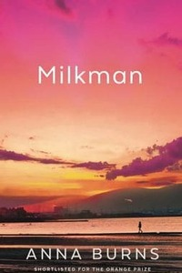 Milkman #Récits #Style #Irlande #Femmes #Poésie #Flow #Ressenti #Dark #Fiction #Peur #Violence #Quête #Fratrie #Séparation #Indépendance #Harcèlement