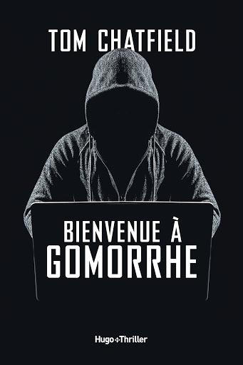 Couverture Bienvenue à Gomorrhe #Polar #Noir #TechnoThrillerThriller #Suspense #Action #Underground #Internet #Identités #DarkWeb #Hacker #Espionnage #Fantastique #Manipulation #Horreur #Terrorisme