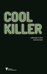 Couverture 'Cool Killer' #thriller #polar #noir #folie #cynisme #société #réseauxsociaux #ultralibéralisme #travail #jeu #crimes #virtuel  par guillaume cherel