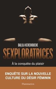 Couverture Sexploratrices #Enquête #Femmes #Hommes #Humanité #Sexualité #Réflexion  #Patriarcat #Normes #Libération #Société #Morale #Choix #Existentialisme #Hédonisme #Plaisir #Désirs #Libido #Énergie #Clitoris #Orgasme