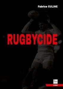 Couverture 'Rugbycide' #essai #littérature #sport #rugby #morale #éthique #équité #Orwell #business #nationalisme #régionalisme #communautarisme #économie #capitalisme #politique #philosophie #psychologie par Guillaume Cherel