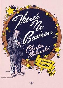 Couverture There's no Business  #Nouvelle #Hommage #Bukowski #Crumb #Désenchanté #LasVegas #StandUp #Humoriste #Sabordage #Tripot #Alcool