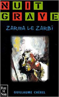 couverture eBook Fleuve Noir Zarma le zarbi par guillaume cherel détective violence meurtre