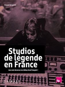 Couverture Studios de Légende secrets et histoires de nos Abbey Road Français #YannTiersen  #Musique #Pop #Rock #Concerts #Eskal #Studio #Légende #Rencontres #Ateliers #Culture #France #Bretagne #Ouessant #International