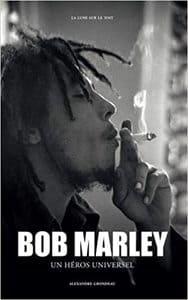 Couverture Bob Marley, un héro universel d'Alexandre Grondeau #Biographie #BobMarley #Icône #Musique #Reggae #Humanité #Ganja  guillaume cherel