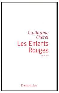 couverture Broché Flammarion roman Les Enfants Rouges par guillaume cherel banlieue détective