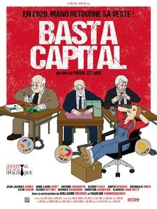 Affiche #chronique #cinéma BASTA CAPITAL #crise #économie #société #politique #activistes #manifestation #Patrons #CAC40 #kidnapping #Macron #comédie #humour