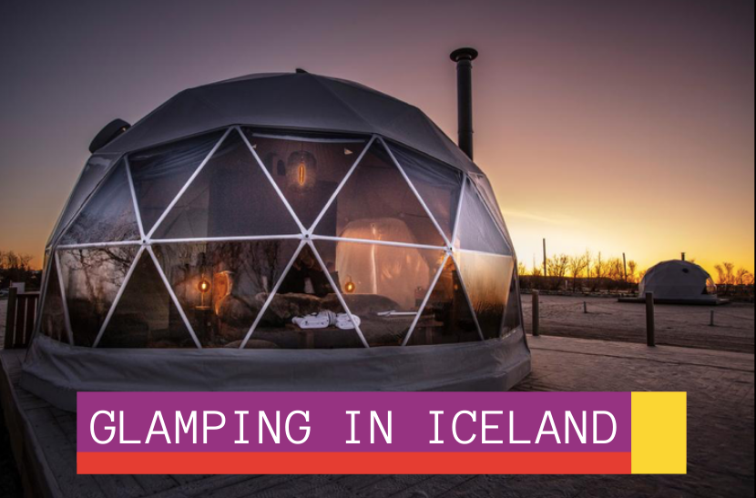 Iceland glamping: unusual hotels and places to stay