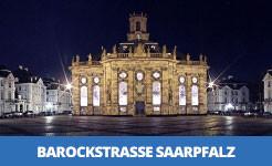 Das Saarland auf der BarockStraße SaarPfalz entdecken!