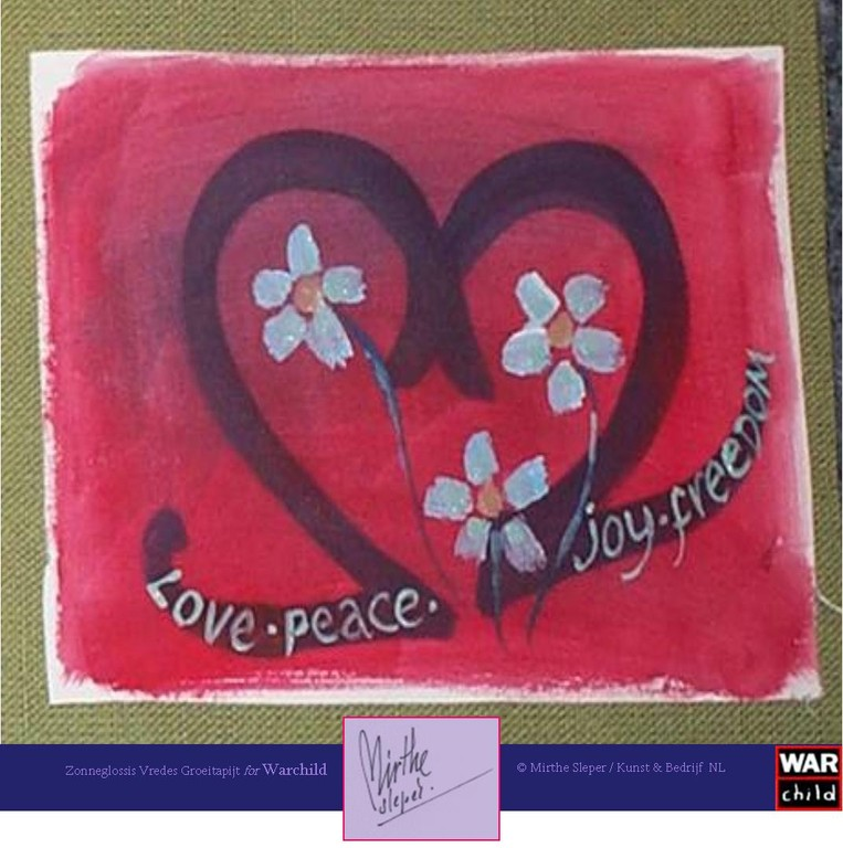 Love Peace Joy Freedom - Gesigneerd: Mirthe Sleper 2011