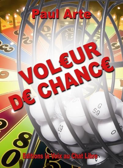 Voleur de chance de Paul ARTE
