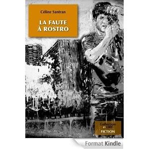 La faute à Rostro de Céline SANTRAN