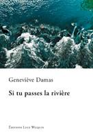 Si tu passes la rivière de Geneviève DAMAS