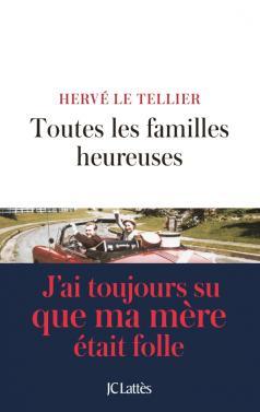 Toutes les familles heureuses de Hervé Le Tellier