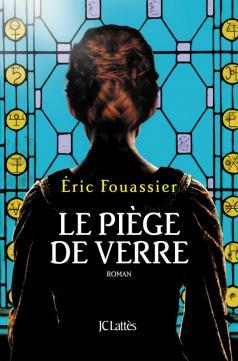 Le piège de verre de Eric FOUASSIER