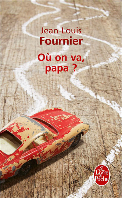 Où on va papa ? de Jean-Louis FOURNIER