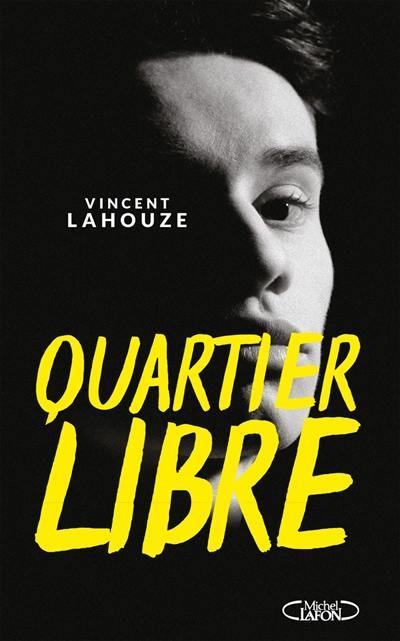Quartier libre de Vincent Lahouze