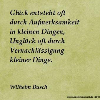 Wilhelm Busch, Glück,Zitat, Seele baumelt, Seele baumeln lassen, Ganzheitliche Gesundheit, Zitate Leben Liebe Glück