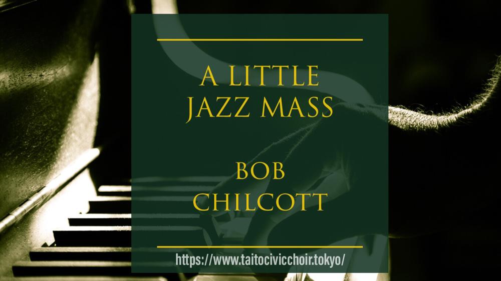演奏曲:ボブ チルコット作曲「A Little Jazz Mass」よりKyrie、Sanctus、Agnus Dei