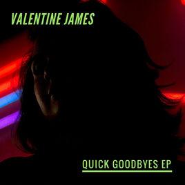 Valentine James - Quick Goodbyes