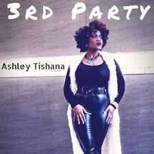 Ashley Tishana - 3rd Party