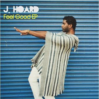 J.Hoard - Feel Good EP