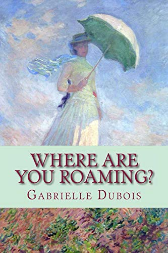 Where are you roaming? , gabrielle dubois author