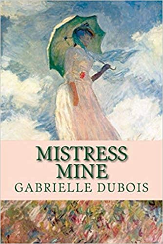 mistress mine, gabrielle dubois romance
