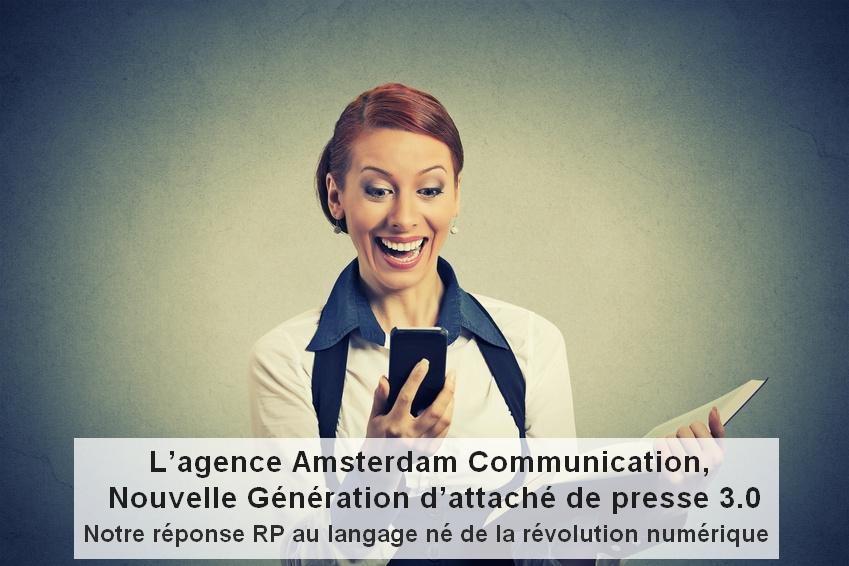 Agence Amsterdam Communication Nouvelle Génération d'attaché de presse 3.0