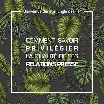 Bienvenue dans la jungle des RP, comment savoir privilégier la qualité de ses relations presse par Amsterdam Communication