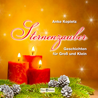 """Die zwei Bücher:   """"Sternenzauber Geschichten für Groß und Klein"""" erschienen im September 2012, im Pax et Bonum Verlag. Ein weihnachtliches Buch mit Gedichten und Kurzgeschichten rund um das schönste Fest des Jahres."""