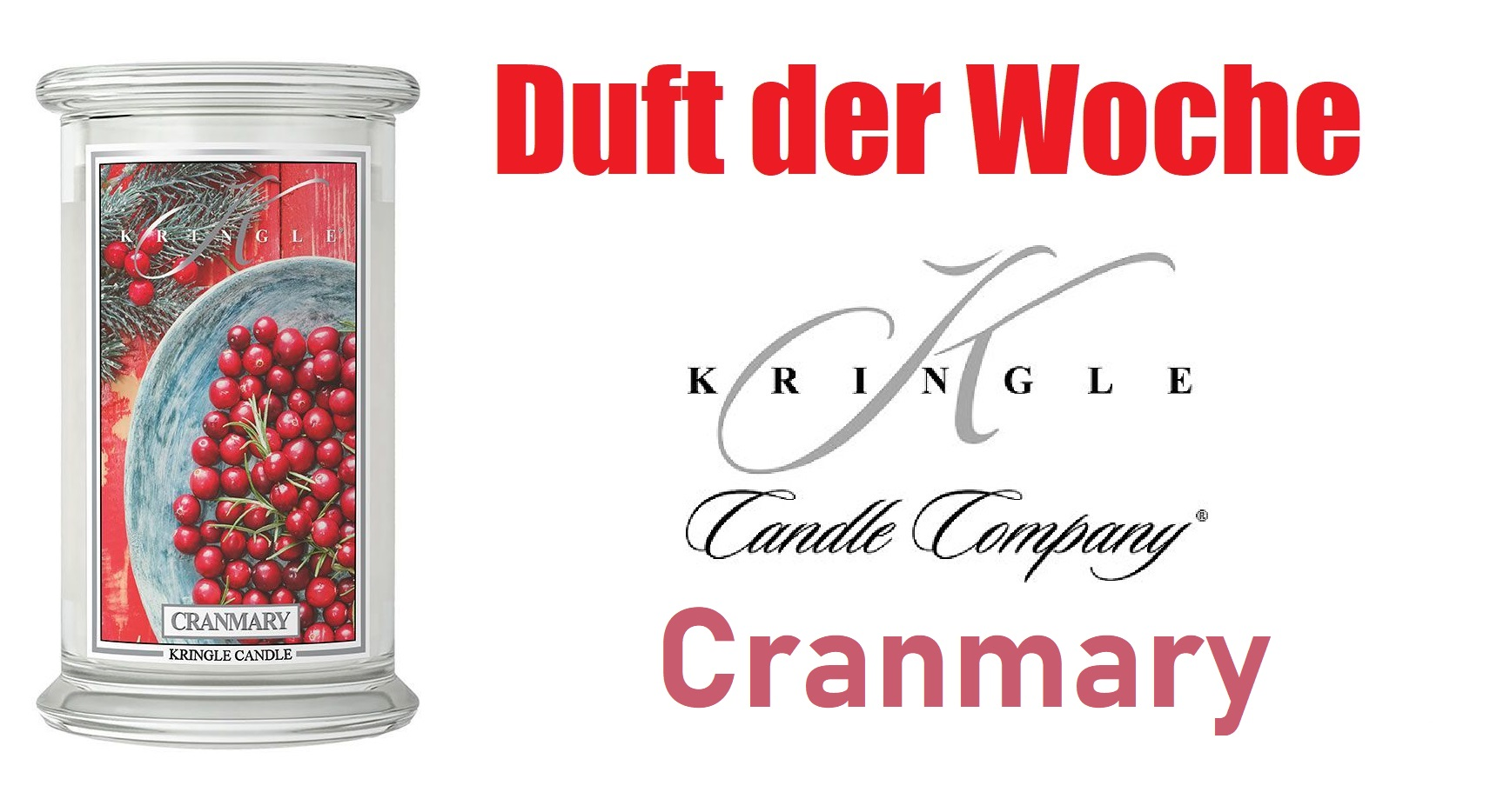 """Duft der Woche - Kringle Candle """"Cranmary"""""""
