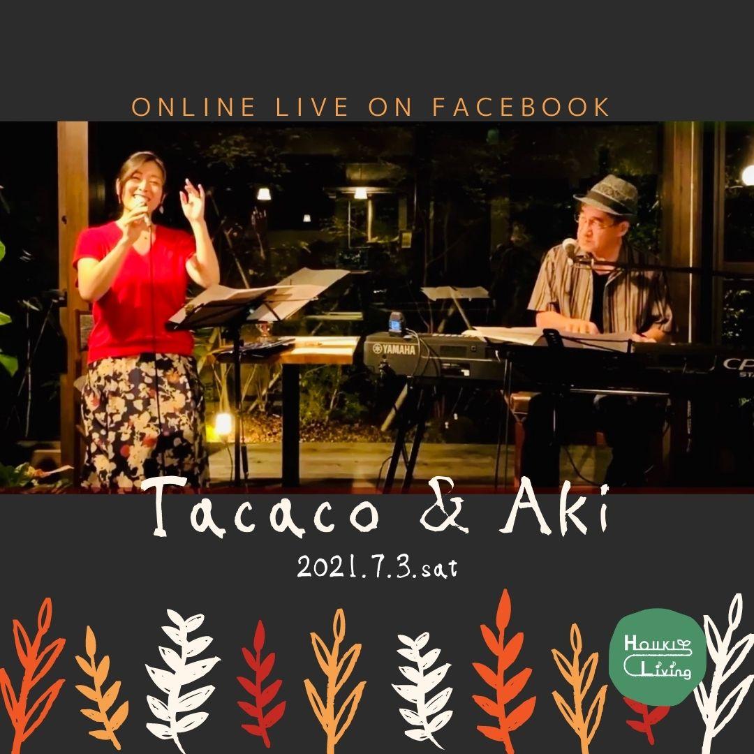 ◆7/3 Tacaco & Aki オンラインライブ