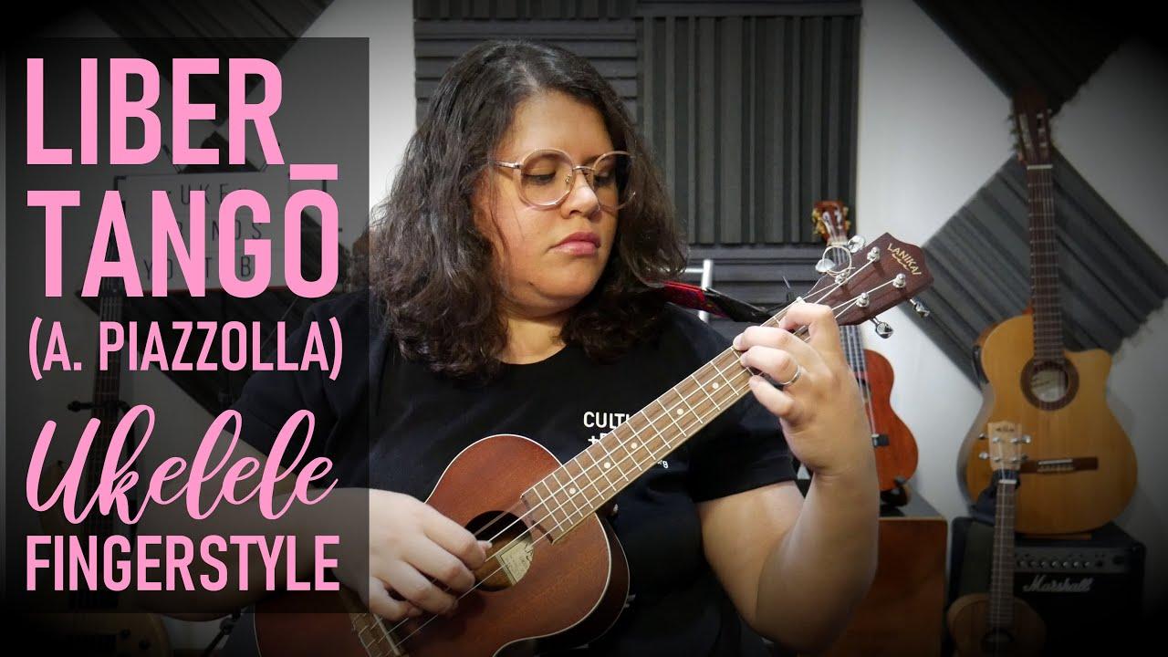 Libertango (Astor Piazzolla)   Ukelele Cover