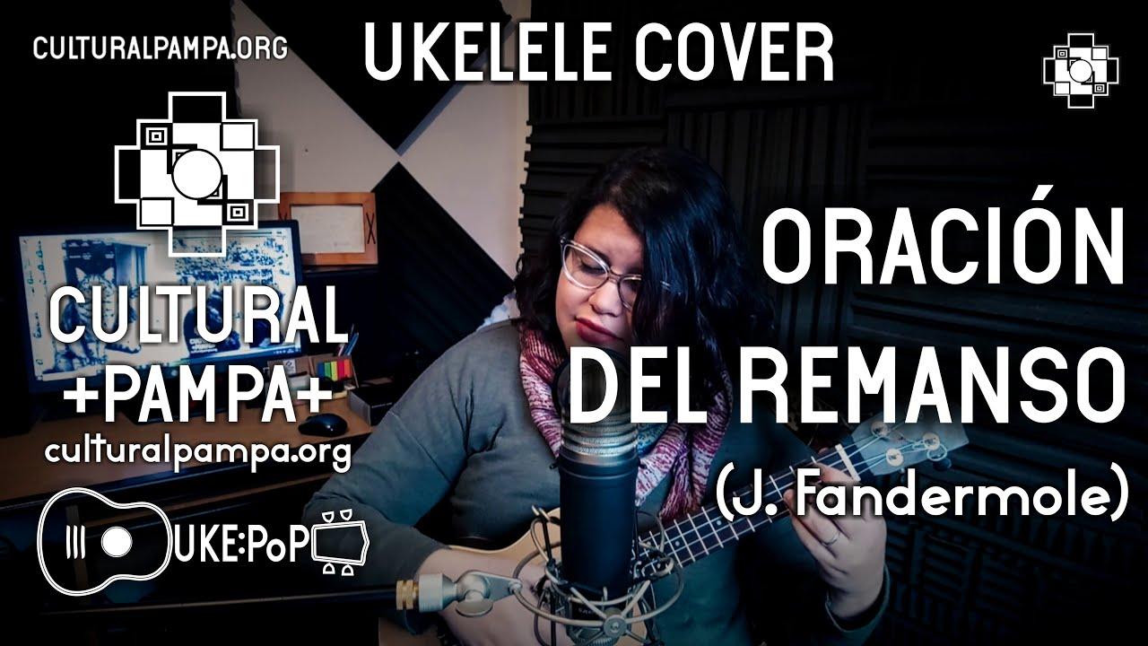 Oración Del Remanso (Fandermole) UKELELE COVER