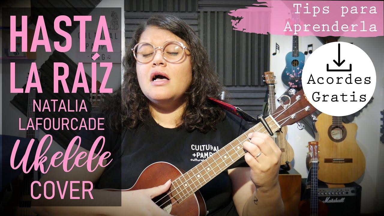 Hasta La Raiz - Natalia Lafourcade - COVER UKELELE