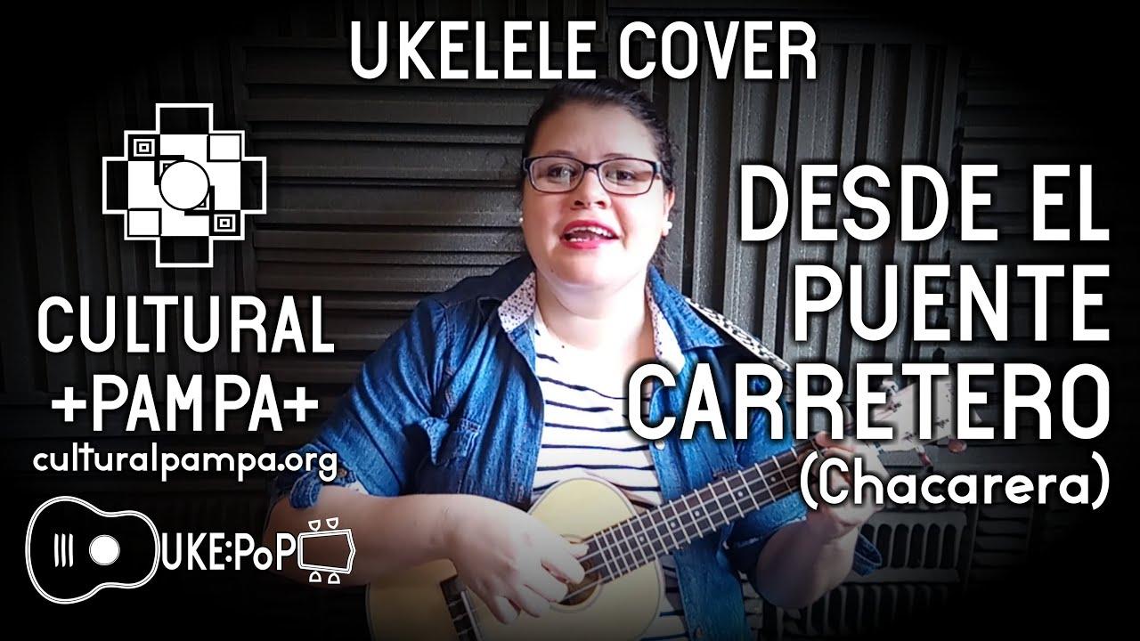 Desde El Puente Carretero (chacarera)   UKELELE COVER