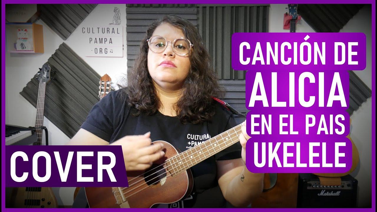 Cancion de Alicia en el Pais (Seru Giran) | Cover Ukelele
