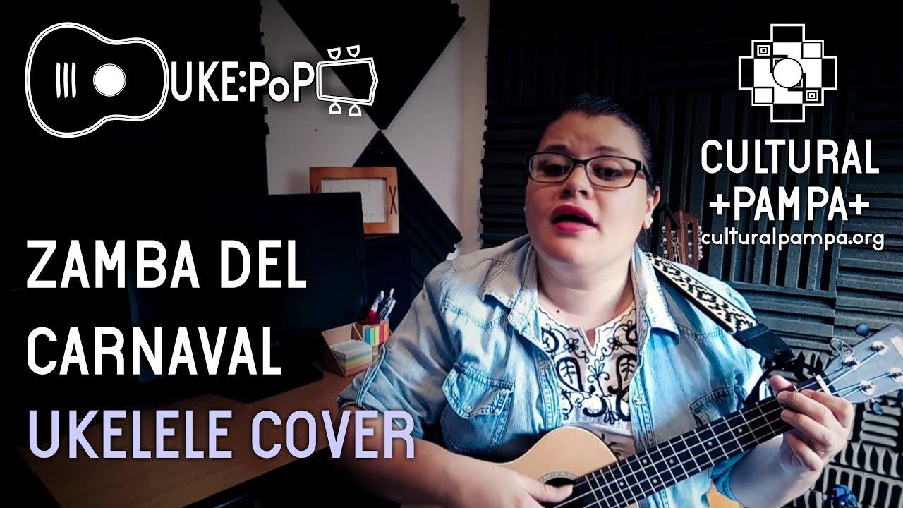 Zamba Del Carnaval (C Leguizamon) UKELELE COVER