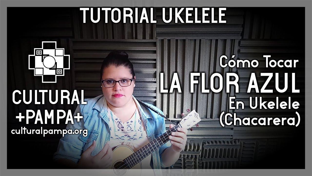 Como Tocar La Flor Azul (Chacarera) | TUTORIAL UKELELE (Fácil)