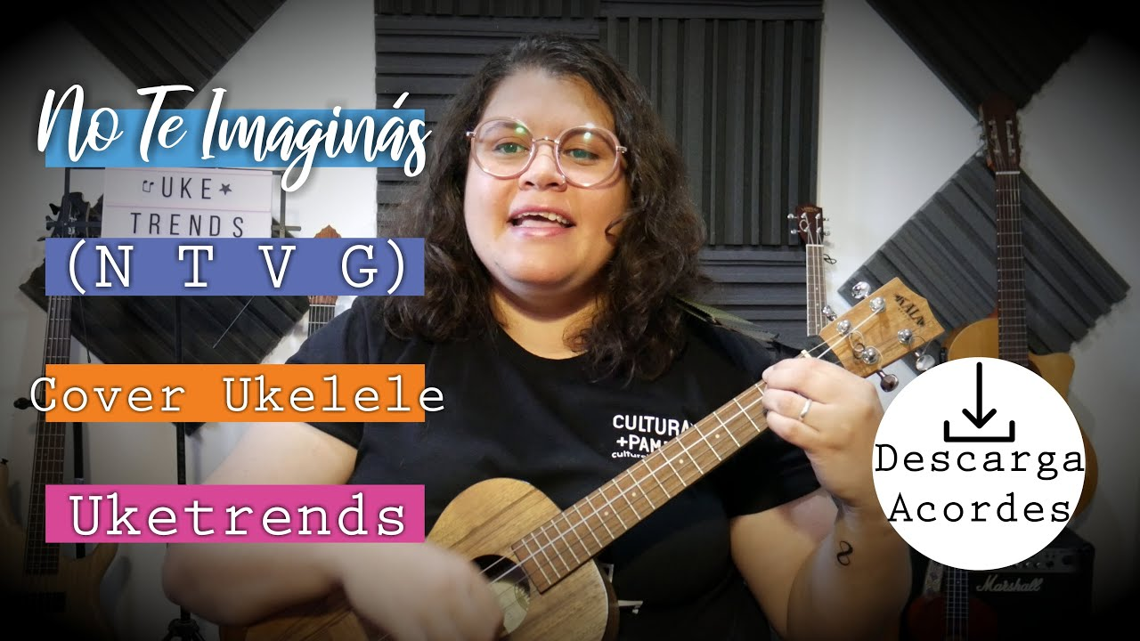 No Te Imaginas (NTVG) | Ukelele Cover